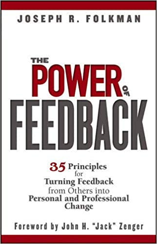 amazon the power of feedback 35 principles for turning feedback