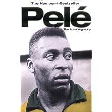 Pele: The Autobiography by Pel? (2007-05-08)