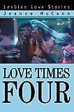 Love Times Four, Jeanne McCann, 0595749135