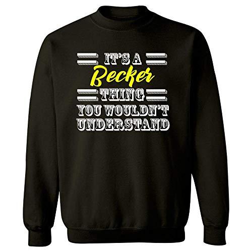 MESS Its A Becker Thing Last Name Surname Pride - Sweatshirt Black