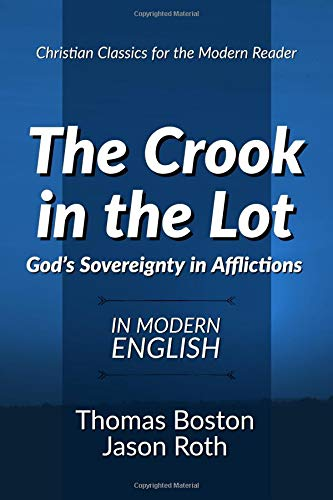 Download The Crook in the Lot: God's Sovereignty in Afflictions: In Modern English pdf epub