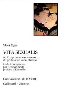 Vita sexualis, ou, L'apprentissage amoureux du professeur Kanai Shizuka par Mori Ogai