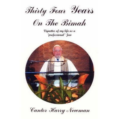 """Download [ [ [ Thirty-Four Years on the Bimah: Vignettes of My Life as a """"Professional"""" Jew [ THIRTY-FOUR YEARS ON THE BIMAH: VIGNETTES OF MY LIFE AS A """"PROFESSIONAL"""" JEW BY Newman, Cantor Harry ( Author ) Jun-01-2007[ THIRTY-FOUR YEARS ON THE BIMAH: VIGNETTES OF MY LIFE AS A """"PROFESSIONAL"""" JEW [ THIRTY-FOUR YEARS ON THE BIMAH: VIGNETTES OF MY LIFE AS A """"PROFESSIONAL"""" JEW BY NEWMAN, CANTOR HARRY ( AUTHOR ) JUN-01-2007 ] By Newman, Cantor Harry ( Author )Jun-01-2007 Paperback pdf epub"""
