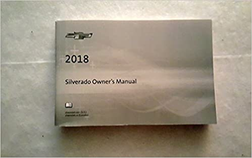 2018 chevrolet owners manual. plain owners 2018 chevrolet silverado owners manual guide book dealer  amazoncom books and chevrolet owners manual