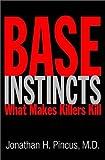 Base Instincts, Jonathan H. Pincus, 039305022X