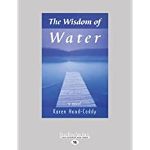 The Wisdom of Water (Large Print 16pt)