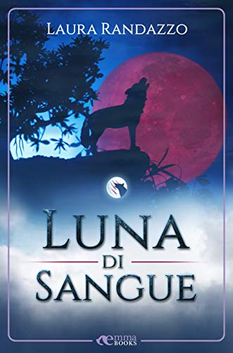 Luna di sangue (Italian Edition) - Kindle edition by Laura ...