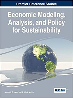 Book Economic Modeling, Analysis, and Policy for Sustainability (Advances in Finance, Accounting, and Economics)