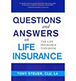 img - for [(Questions and Answers on Life Insurance: The Life Insurance Toolbook )] [Author: Anthony Steuer] [Aug-2010] book / textbook / text book