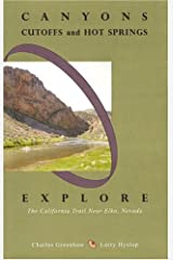 Canyons, Cutoffs and Hot Springs: Explore the California Trail Near Elko, Nevada Paperback
