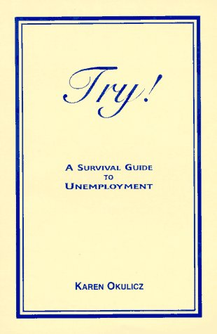 Read Online Try! A Survival Guide to Unemployment PDF