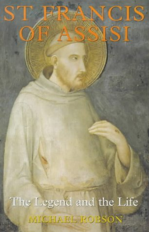 St Francis of Assisi: The Legend and the Life