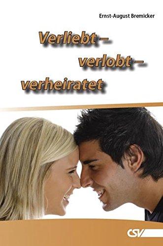 Verliebt - verlobt - verheiratet von Wolfgang Bühne