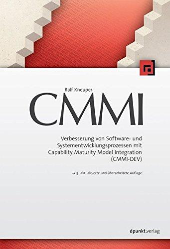 CMMI: Verbesserung von Software- und Systementwicklungsprozessen mit Capability Maturity Model Integration