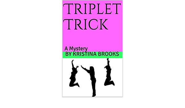 Amazon triplet trick a mystery triplet mysteries book 1 amazon triplet trick a mystery triplet mysteries book 1 ebook kristina brooks kindle store fandeluxe Ebook collections