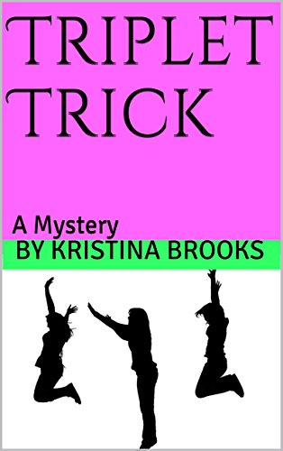 Amazon triplet trick a mystery triplet mysteries book 1 triplet trick a mystery triplet mysteries book 1 by kristina brooks fandeluxe Ebook collections