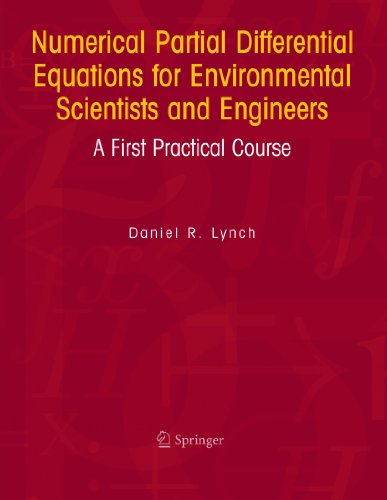 Numerical Partial Differential Equations for Environmental Scientists and Engineers: A First Practical Course