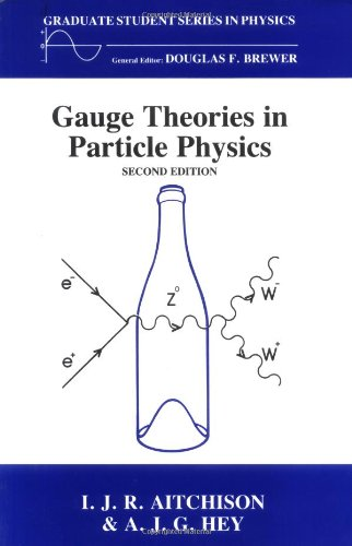 Gauge Theories in Particle Physics: A Practical Introduction (Graduate Student Series in Physics)