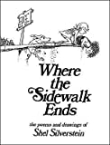 Where the Sidewalk Ends: The Poems & Drawings of Shel Siverstein