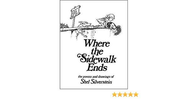 Where the Sidewalk Ends: The Poems & Drawings of Shel Siverstein ...