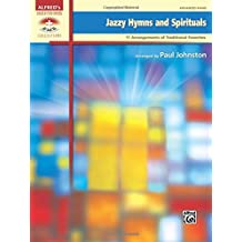 Jazzy Hymns and Spirituals: 11 Arrangements of Traditional Favorites