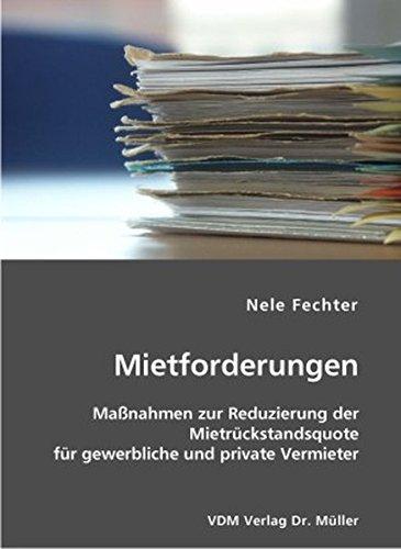 Mietforderungen: Massnahmen zur Reduzierung der Mietrückstandsquote für gewerbliche und private Vermieter