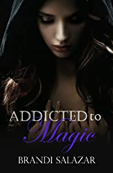 Addicted to Magic (Addicted to Magic, 1)