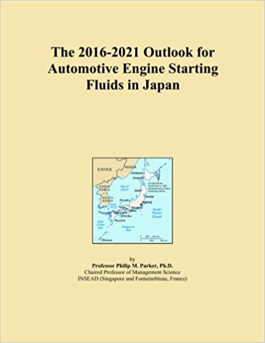 Book The 2016-2021 Outlook for Automotive Engine Starting Fluids in Japan