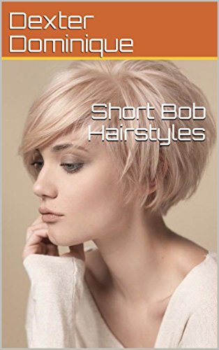 Short Bob Hairstyles - Kindle edition by Dexter Dominique. Health ...