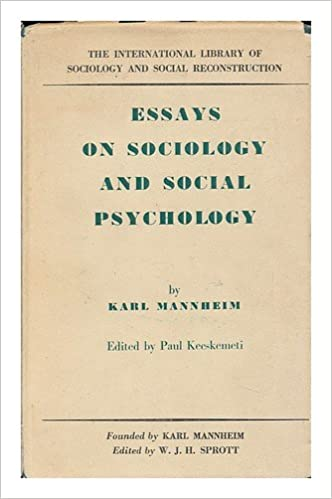 Thesis Statement Examples For Argumentative Essays Essays On Sociology And Social Psychology  Karl Mannheim  Edited By Paul  Kecskemeti Karl Mannheim Amazoncom Books Apa Format Essay Example Paper also Narrative Essay Topics For High School Essays On Sociology And Social Psychology  Karl Mannheim  Edited  Examples Of Thesis Statements For English Essays