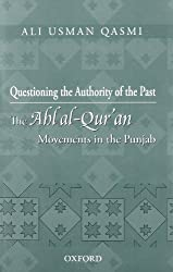 Questioning the Authority of the Past: The Ahl al-Qur'an Movements in the Punjab