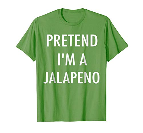 Pretend I'm a Jalapeno shirt, Easy DIY Halloween Costume Tee]()