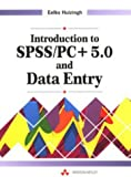 Introduction to SPSS/PC+ 5.0 and Data Entry, Eelko Huizingh, 0201529750