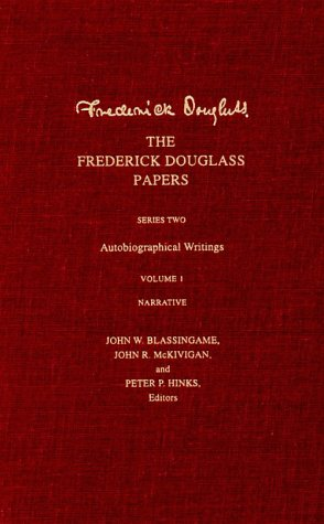 The Frederick Douglass Papers, Series 2: Autobiographical Writings, Vol. 1: Narrative
