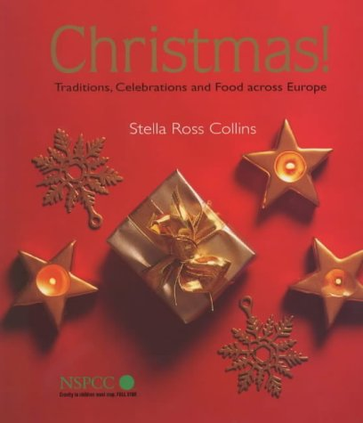 Christmas!: Traditions, Celebrations and Food Across Europe