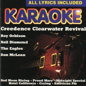Karaoke: Creedence Clearwater Revival/Don McLean & Others