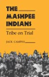 The Mashpee Indians : Tribe on Trial, Campisi, Jack, 0815625952