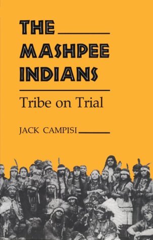 Mashpee Indians: Tribe on Trial (Iroquois & Their Neighbors (Paperback))