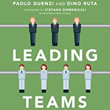 Leading Teams: Tools and Techniques for Successful Team Leadership from the Sports World Audiobook by Paolo Guenzi, Dino Ruta Narrated by Tristam Whymark