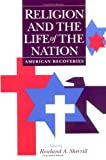 Religion and the Life of the Nation : American Recoveries, , 025206111X