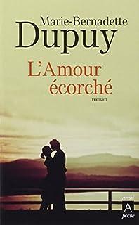 L'amour écorché : roman