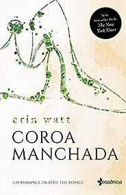 Coroa manchada: Um romance da série the Royals