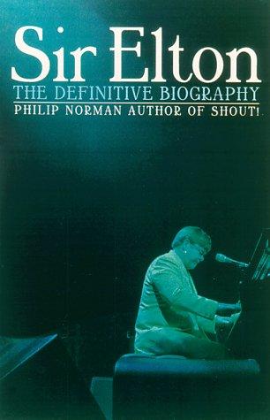 Sir Elton: The Definitive Biography