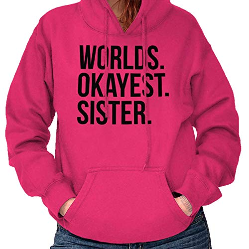 Brisco Brands Worlds Okayest Sister Sibling Older Younger Hoodie