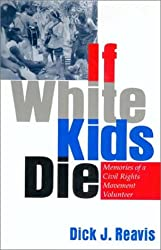 If White Kids Die: Memories of a Civil Rights Movement Volunteer
