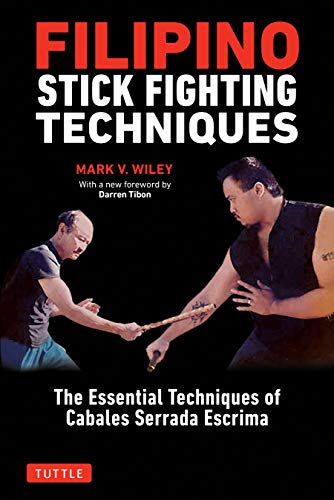 Filipino Stick Fighting Techniques: The Essential Techniques of Cabales Serrada Escrima (Fighting Angel)