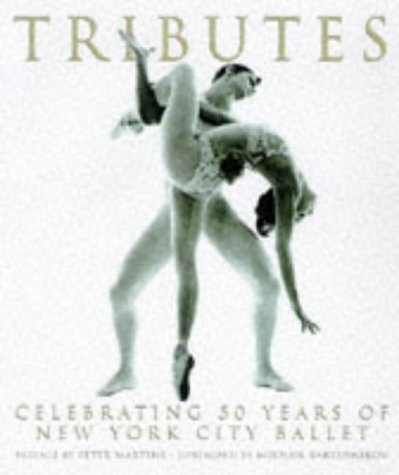 Tributes: Celebrating Fifty Years Of New York City Ballet (York New City Photography Stores)