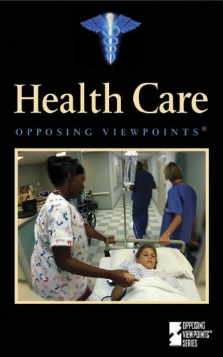 Opposing Viewpoints Series - Health Care (paperback edition) PDF