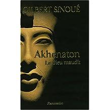 AKHENATON : LE ROI MAUDIT