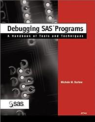 Debugging SAS Programs: A Handbook of Tools and Techniques